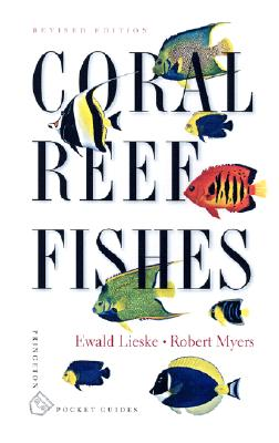 Coral Reef Fishes By Lieske, Ewald/ Myers, Robert