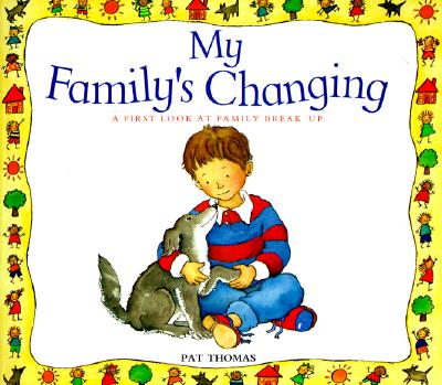 My Family's Changing By Thomas, Pat/ Harker, Lesley (ILT)
