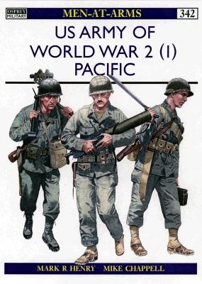 The Us Army in World War II (1) By Henry, Mark/ Chappell, Mike (ILT)